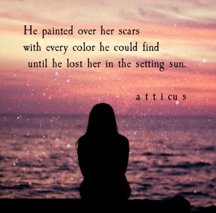 he painted over her scars - Atticus