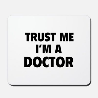 Trust me I'm a doctor